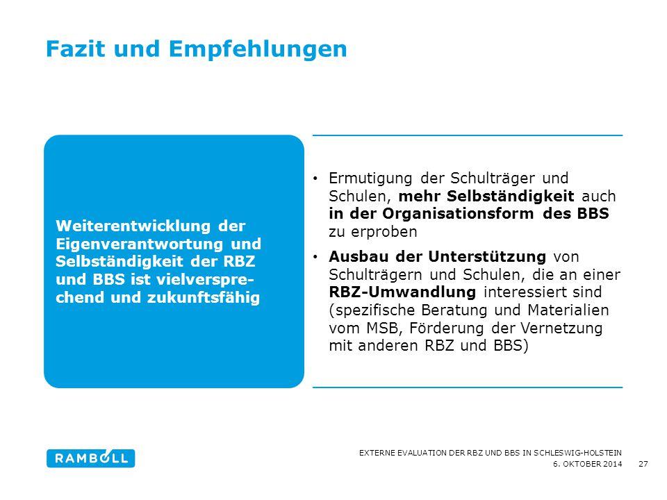 6. OKTOBER 2014 EXTERNE EVALUATION DER RBZ UND BBS IN SCHLESWIG-HOLSTEIN Fazit und Empfehlungen 27 Weiterentwicklung der Eigenverantwortung und Selbst