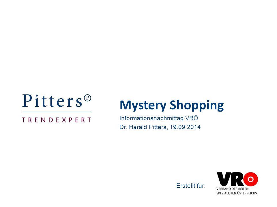 Mystery Shopping Informationsnachmittag VRÖ Dr. Harald Pitters, 19.09.2014 Erstellt für: