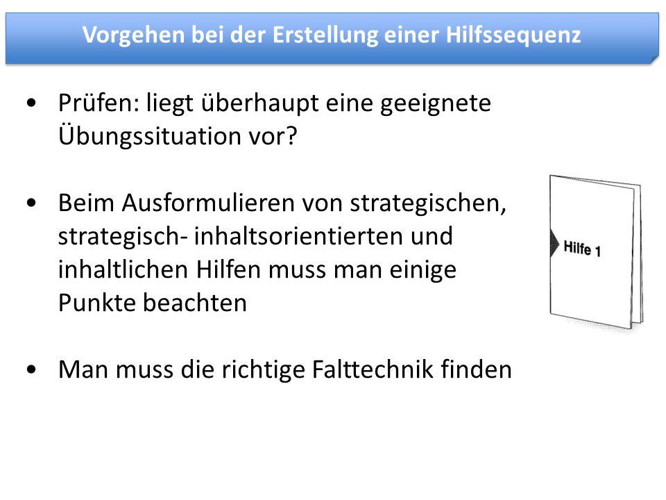 Prüfen: liegt überhaupt eine geeignete Übungssituation vor? Beim Ausformulieren von strategischen, strategisch- inhaltsorientierten und inhaltlichen H