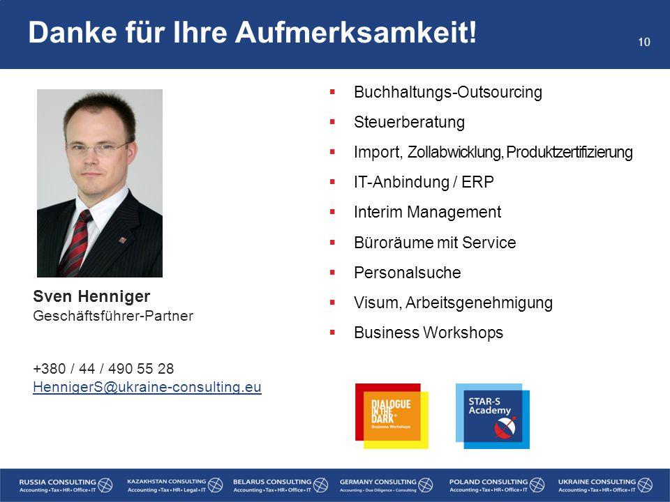 Danke für Ihre Aufmerksamkeit!  Buchhaltungs-Outsourcing  Steuerberatung  Import, Zollabwicklung, Produktzertifizierung  IT-Anbindung / ERP  Inte