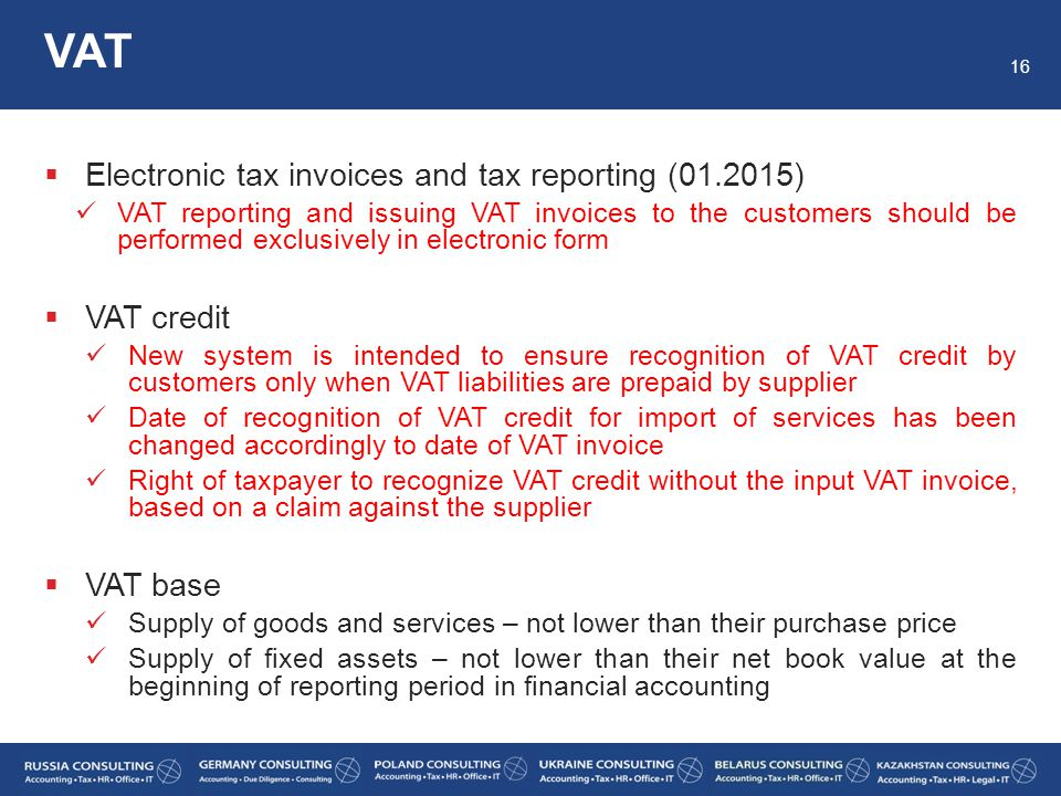  Electronic tax invoices and tax reporting (01.2015) VAT reporting and issuing VAT invoices to the customers should be performed exclusively in elect
