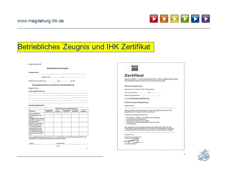 www.magdeburg.ihk.de Betriebliches Zeugnis und IHK Zertifikat