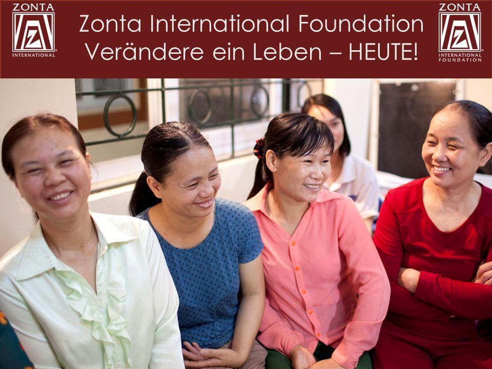 Zonta International Foundation Verändere ein Leben – HEUTE!