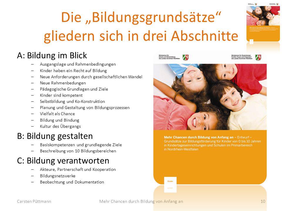 """Die """"Bildungsgrundsätze"""" gliedern sich in drei Abschnitte A: Bildung im Blick – Ausgangslage und Rahmenbedingungen – Kinder haben ein Recht auf Bildun"""