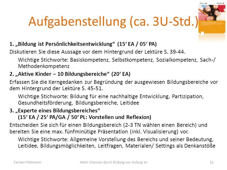 """Aufgabenstellung (ca. 3U-Std.) 1. """"Bildung ist Persönlichkeitsentwicklung"""" (15' EA / 05' PA) Diskutieren Sie diese Aussage vor dem Hintergrund der Lek"""