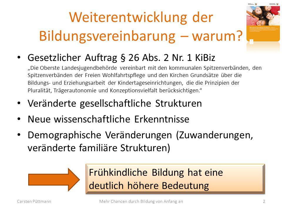 """Weiterentwicklung der Bildungsvereinbarung – warum? Gesetzlicher Auftrag § 26 Abs. 2 Nr. 1 KiBiz """"Die Oberste Landesjugendbehörde vereinbart mit den k"""