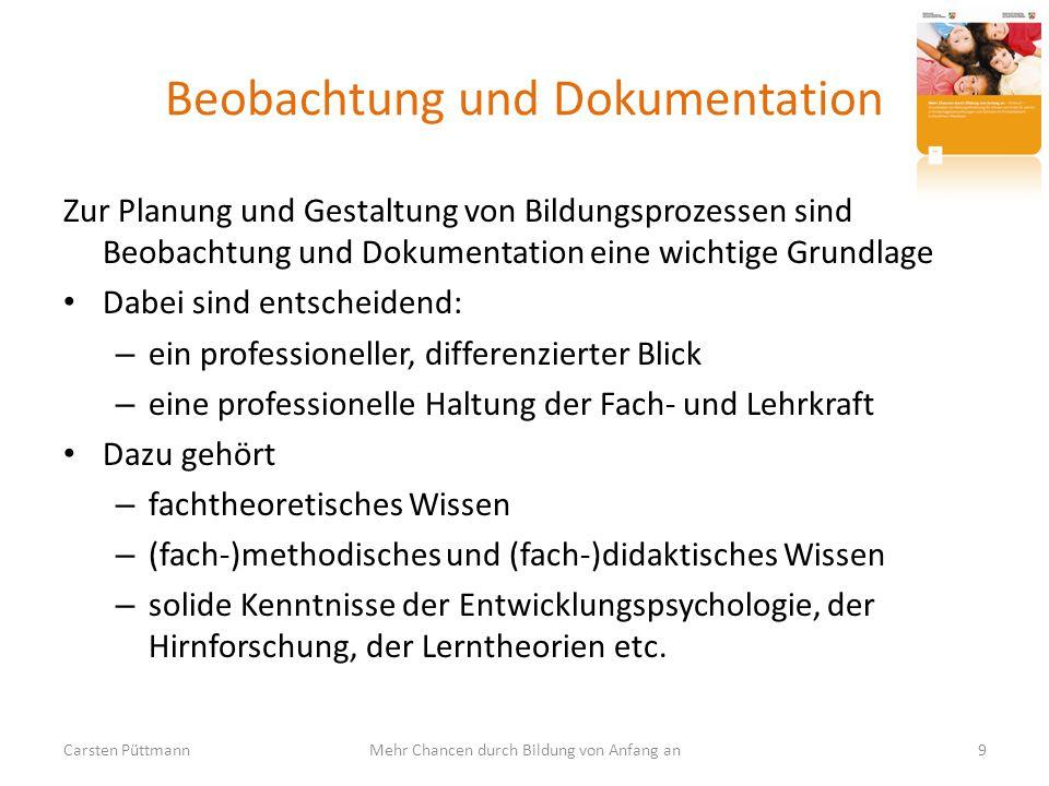 Beobachtung und Dokumentation Zur Planung und Gestaltung von Bildungsprozessen sind Beobachtung und Dokumentation eine wichtige Grundlage Dabei sind e