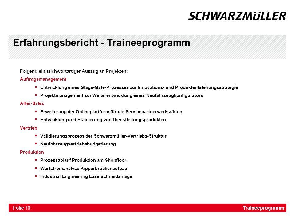 Folie Erfahrungsbericht - Traineeprogramm Folgend ein stichwortartiger Auszug an Projekten: Auftragsmanagement  Entwicklung eines Stage-Gate-Prozesse