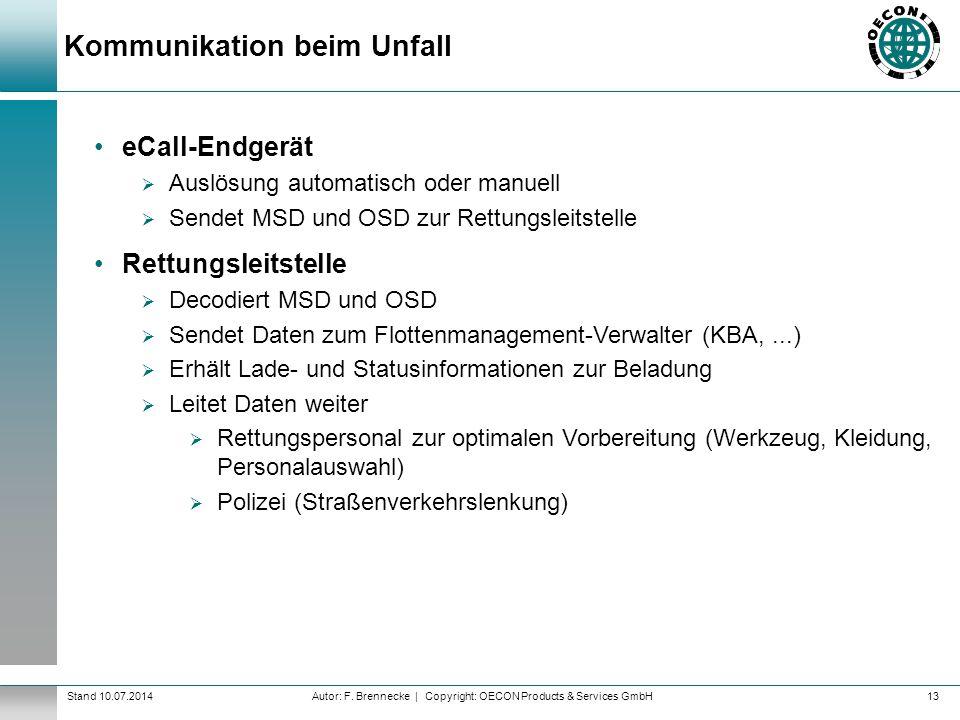 Autor: F. Brennecke | Copyright: OECON Products & Services GmbHStand 10.07.2014 Kommunikation beim Unfall 13 eCall-Endgerät  Auslösung automatisch od