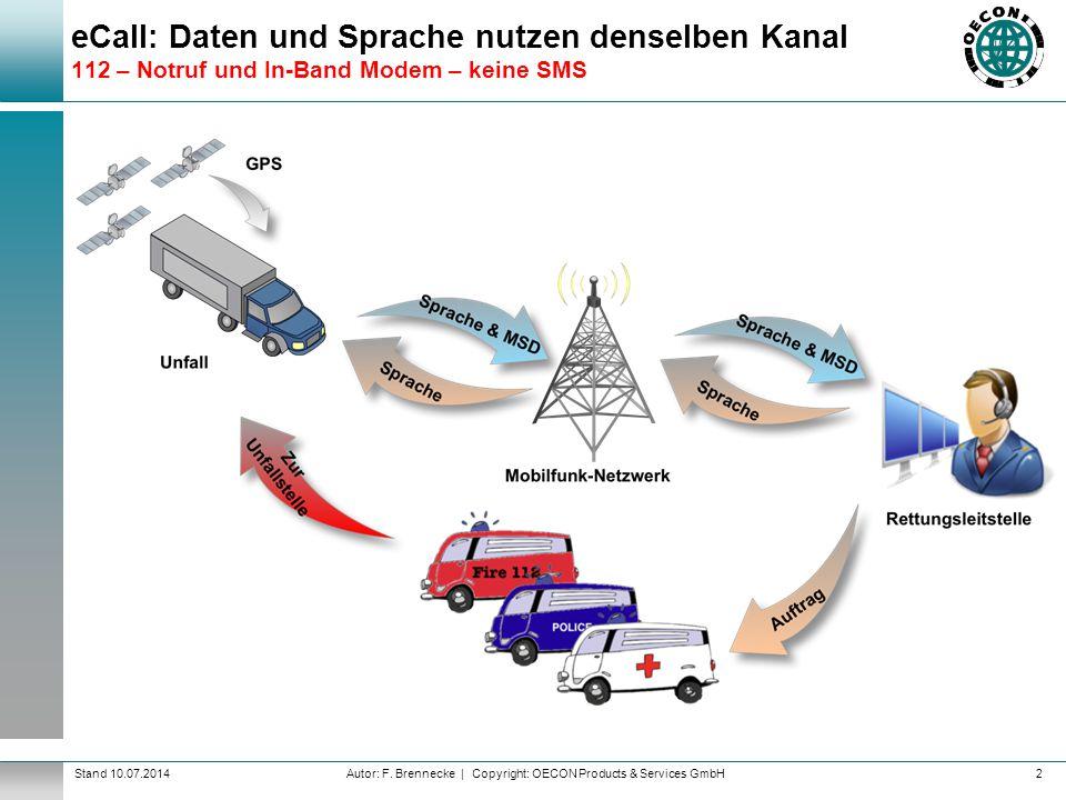 Autor: F. Brennecke | Copyright: OECON Products & Services GmbHStand 10.07.2014 eCall: Daten und Sprache nutzen denselben Kanal 112 – Notruf und In-Ba