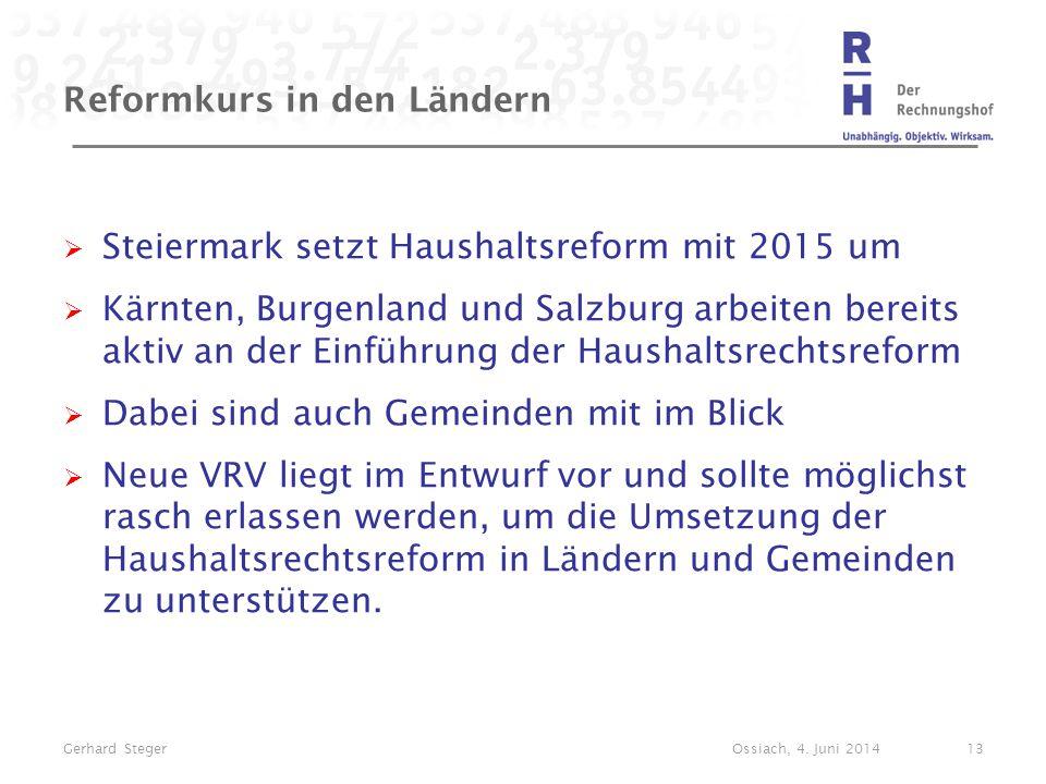 Reformkurs in den Ländern  Steiermark setzt Haushaltsreform mit 2015 um  Kärnten, Burgenland und Salzburg arbeiten bereits aktiv an der Einführung d