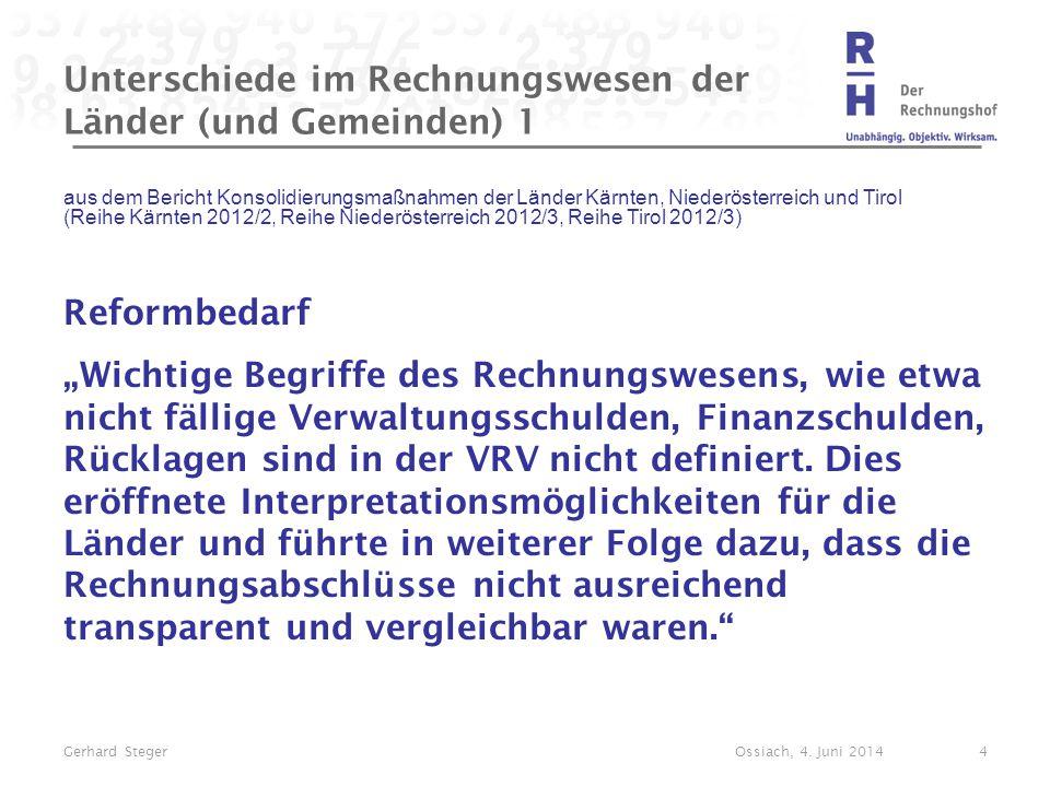 Unterschiede im Rechnungswesen der Länder (und Gemeinden) 1 aus dem Bericht Konsolidierungsmaßnahmen der Länder Kärnten, Niederösterreich und Tirol (R