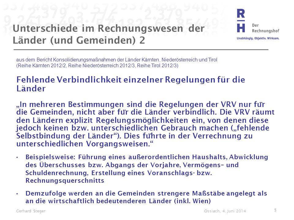 Unterschiede im Rechnungswesen der Länder (und Gemeinden) 2 aus dem Bericht Konsolidierungsmaßnahmen der Länder Kärnten, Niederösterreich und Tirol (R