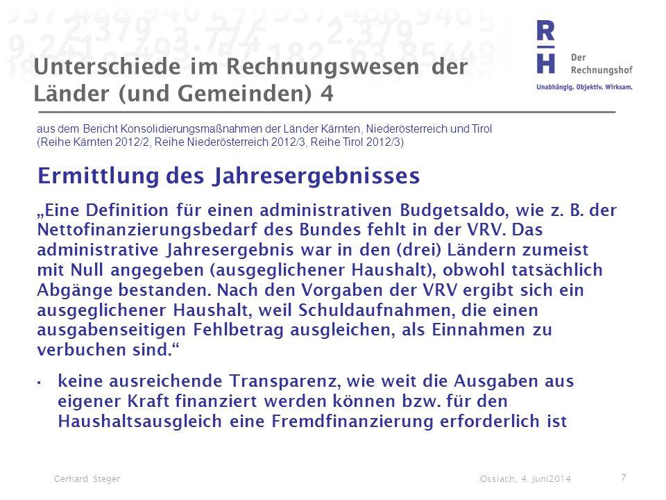 Unterschiede im Rechnungswesen der Länder (und Gemeinden) 4 aus dem Bericht Konsolidierungsmaßnahmen der Länder Kärnten, Niederösterreich und Tirol (R
