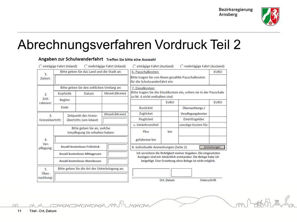 Titel - Ort, Datum11 Abrechnungsverfahren Vordruck Teil 2