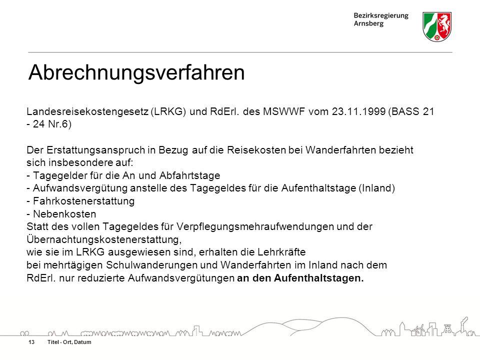 Abrechnungsverfahren Landesreisekostengesetz (LRKG) und RdErl. des MSWWF vom 23.11.1999 (BASS 21 - 24 Nr.6) Der Erstattungsanspruch in Bezug auf die R