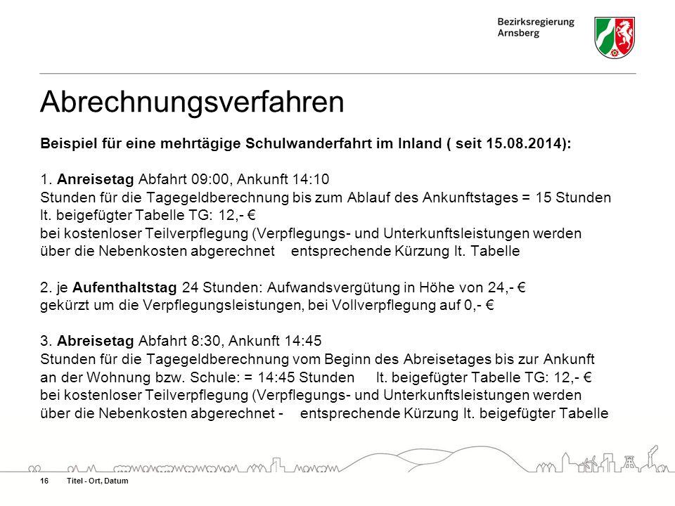 Beispiel für eine mehrtägige Schulwanderfahrt im Inland ( seit 15.08.2014): 1. Anreisetag Abfahrt 09:00, Ankunft 14:10 Stunden für die Tagegeldberechn