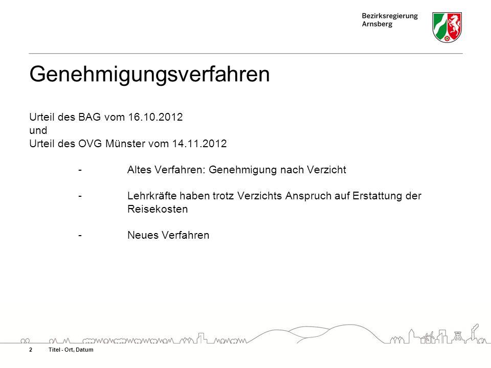 Genehmigungsverfahren Urteil des BAG vom 16.10.2012 und Urteil des OVG Münster vom 14.11.2012 -Altes Verfahren: Genehmigung nach Verzicht -Lehrkräfte