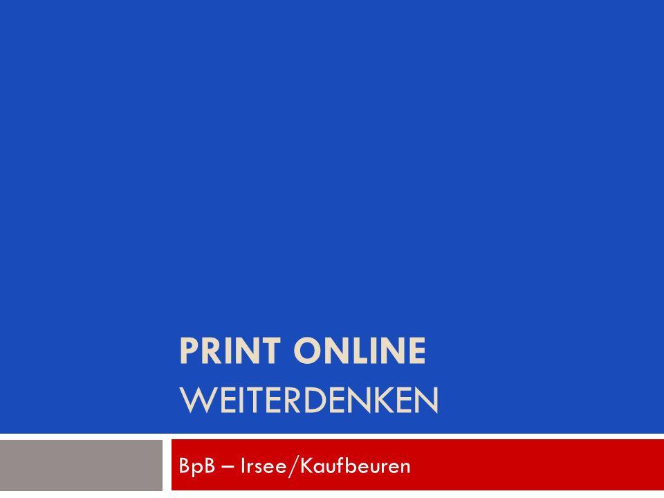 PRINT ONLINE WEITERDENKEN BpB – Irsee/Kaufbeuren