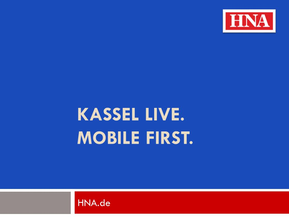 KASSEL LIVE. MOBILE FIRST. HNA.de