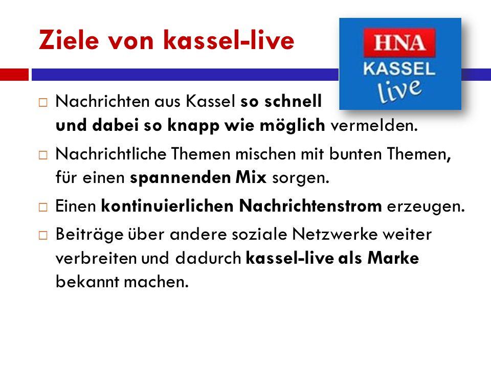 Ziele von kassel-live  Nachrichten aus Kassel so schnell und dabei so knapp wie möglich vermelden.  Nachrichtliche Themen mischen mit bunten Themen,
