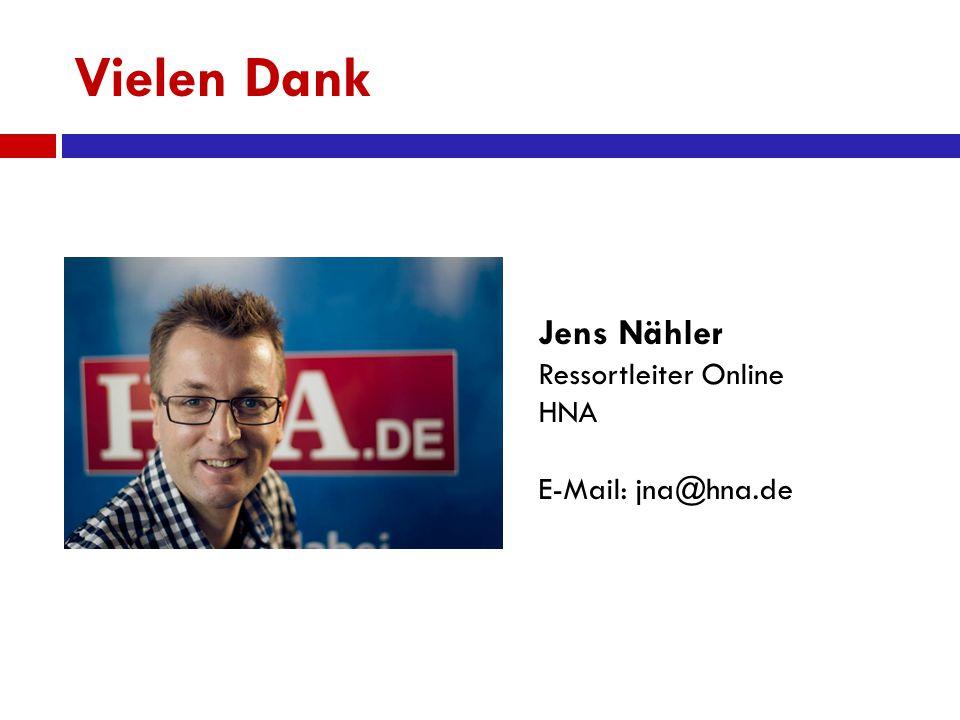 Vielen Dank Jens Nähler Ressortleiter Online HNA E-Mail: jna@hna.de