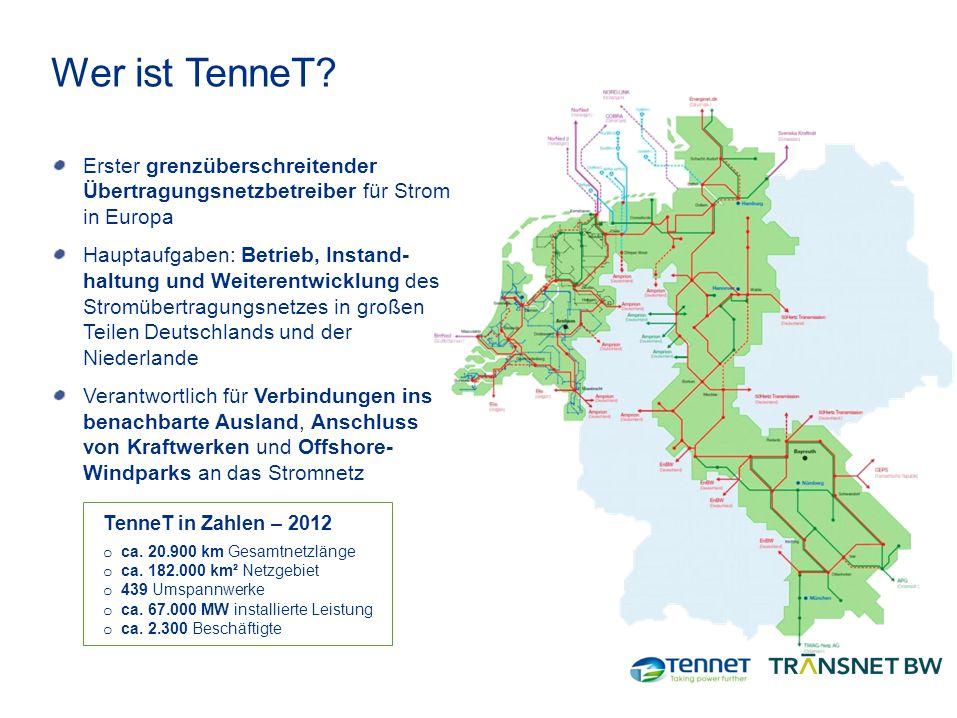 Wer ist TenneT? Erster grenzüberschreitender Übertragungsnetzbetreiber für Strom in Europa Hauptaufgaben: Betrieb, Instand- haltung und Weiterentwickl