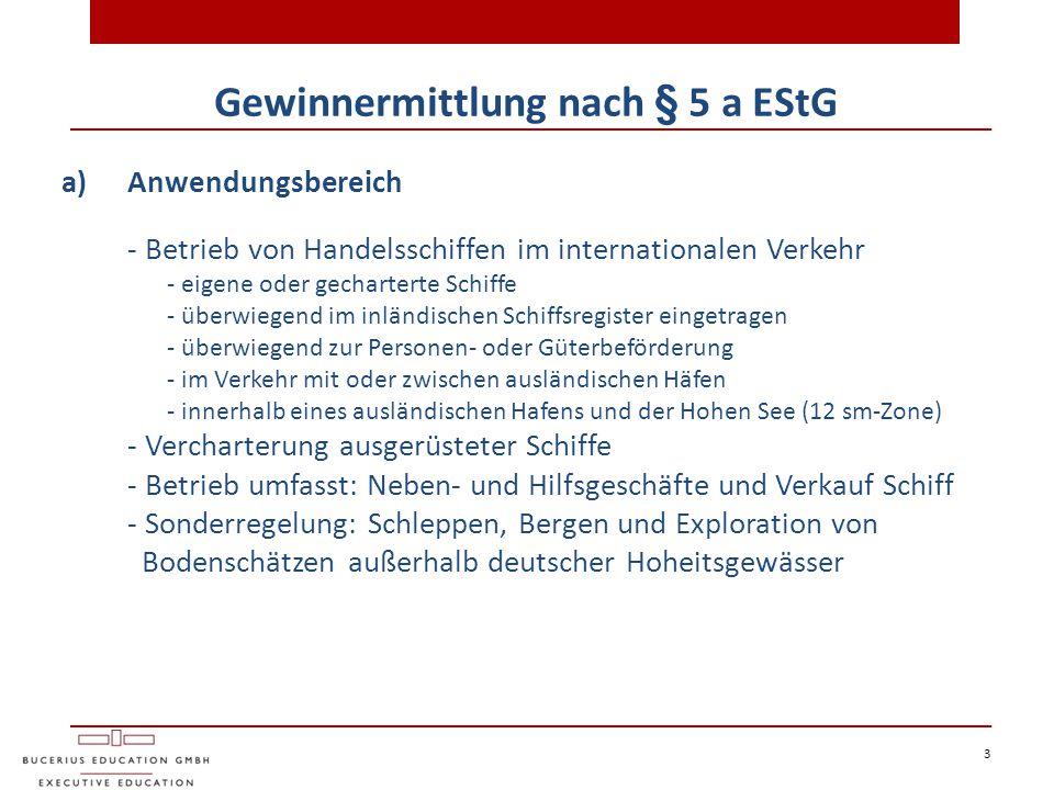 4 Gewinnermittlung nach § 5 a EStG b)Voraussetzungen - Bereederung im Inland - Charterverträge abschließen - Ausrüstung und Proviant - Crewing der Kapitäne und Schiffsoffiziere - Befrachtung - Bunker- und Schmierölverträge - Erhaltung des Schiffes - Versicherungen - Buchführung, Rechnungslegung (Tagesgeschäft)  bei Vercharterung: nur soweit der Vercharterer verpflichtet