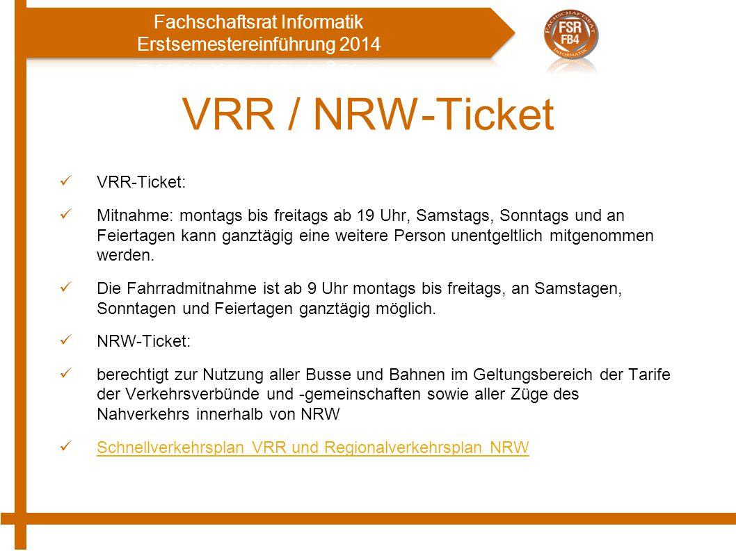 VRR / NRW-Ticket VRR-Ticket: Mitnahme: montags bis freitags ab 19 Uhr, Samstags, Sonntags und an Feiertagen kann ganztägig eine weitere Person unentge