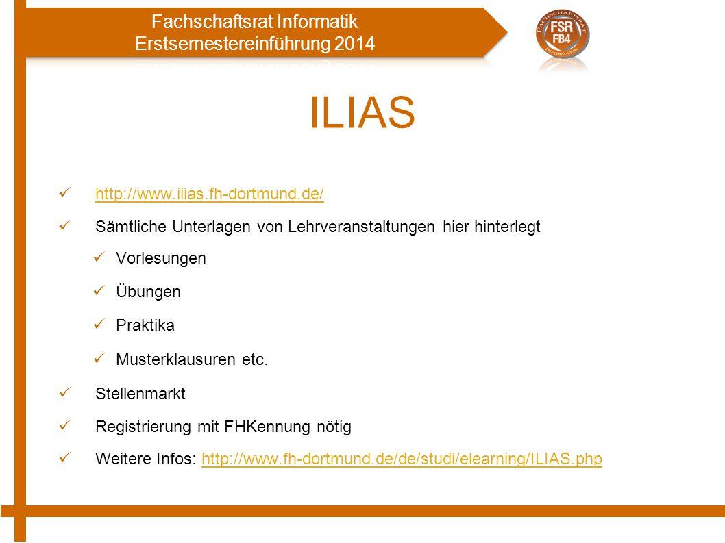 ILIAS http://www.ilias.fh-dortmund.de/ Sämtliche Unterlagen von Lehrveranstaltungen hier hinterlegt Vorlesungen Übungen Praktika Musterklausuren etc.