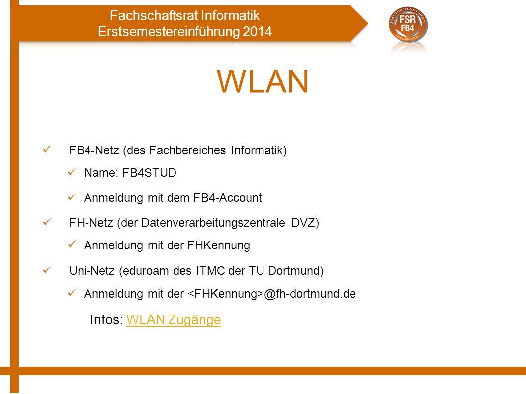 WLAN FB4-Netz (des Fachbereiches Informatik) Name: FB4STUD Anmeldung mit dem FB4-Account FH-Netz (der Datenverarbeitungszentrale DVZ) Anmeldung mit der FHKennung Uni-Netz (eduroam des ITMC der TU Dortmund) Anmeldung mit der @fh-dortmund.de Infos: WLAN ZugängeWLAN Zugänge