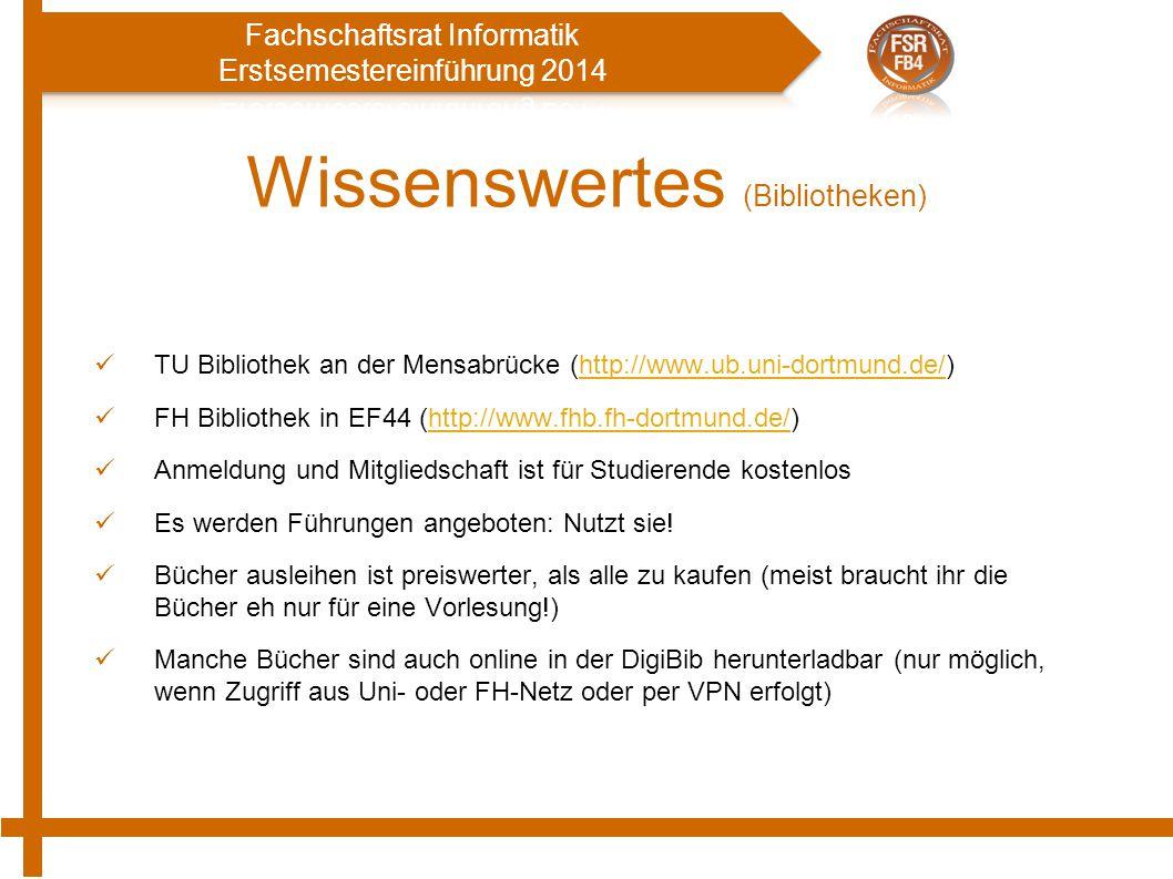 Wissenswertes (Bibliotheken) TU Bibliothek an der Mensabrücke (http://www.ub.uni-dortmund.de/)http://www.ub.uni-dortmund.de/ FH Bibliothek in EF44 (http://www.fhb.fh-dortmund.de/)http://www.fhb.fh-dortmund.de/ Anmeldung und Mitgliedschaft ist für Studierende kostenlos Es werden Führungen angeboten: Nutzt sie.