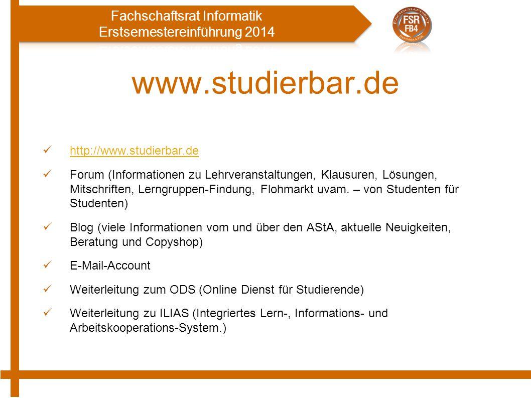 www.studierbar.de http://www.studierbar.de Forum (Informationen zu Lehrveranstaltungen, Klausuren, Lösungen, Mitschriften, Lerngruppen-Findung, Flohmarkt uvam.