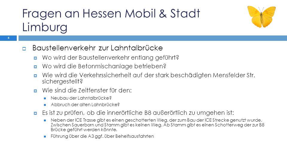 Fragen an Hessen Mobil & Stadt Limburg  Baustellenverkehr zur Lahntalbrücke  Wo wird der Baustellenverkehr entlang geführt.