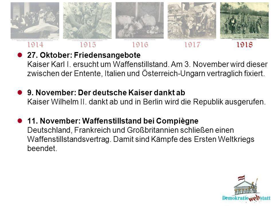 27.Oktober: Friedensangebote Kaiser Karl I. ersucht um Waffenstillstand.