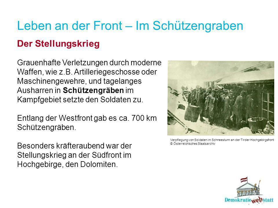 Leben an der Front – Im Schützengraben Der Stellungskrieg Grauenhafte Verletzungen durch moderne Waffen, wie z.B.