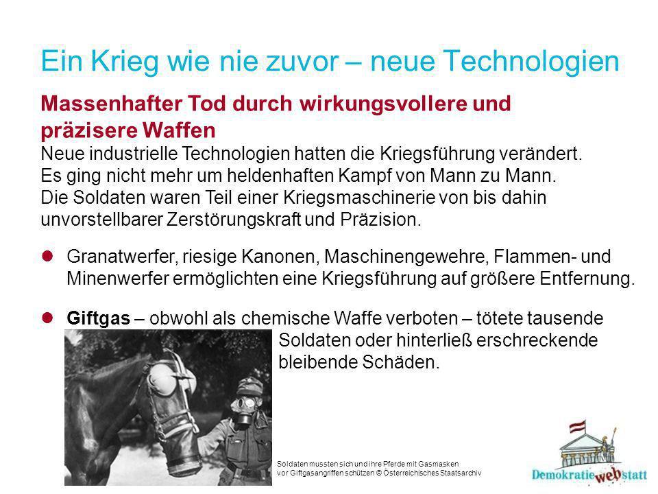 Ein Krieg wie nie zuvor – neue Technologien Massenhafter Tod durch wirkungsvollere und präzisere Waffen Neue industrielle Technologien hatten die Kriegsführung verändert.