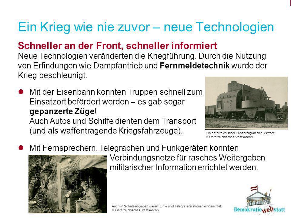 Ein Krieg wie nie zuvor – neue Technologien Schneller an der Front, schneller informiert Neue Technologien veränderten die Kriegführung.