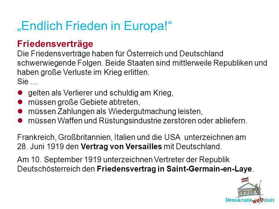 """""""Endlich Frieden in Europa! Friedensverträge Die Friedensverträge haben für Österreich und Deutschland schwerwiegende Folgen."""
