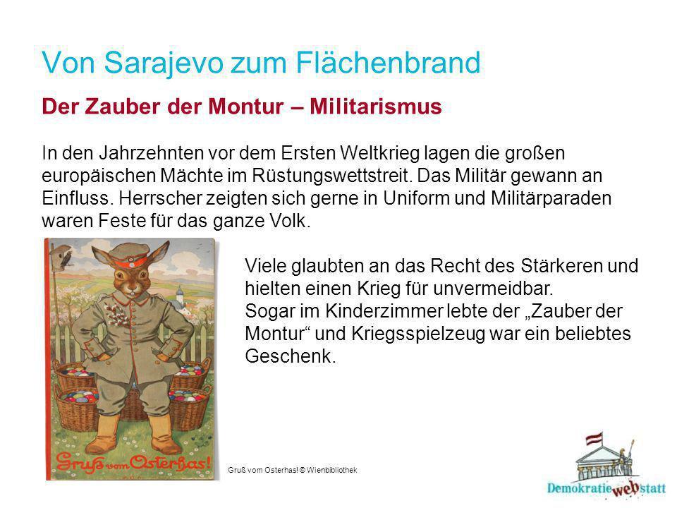 Von Sarajevo zum Flächenbrand Der Zauber der Montur – Militarismus In den Jahrzehnten vor dem Ersten Weltkrieg lagen die großen europäischen Mächte im Rüstungswettstreit.