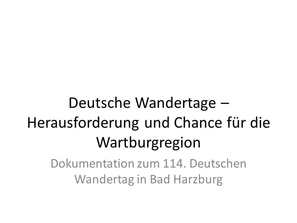 Deutsche Wandertage – Herausforderung und Chance für die Wartburgregion Dokumentation zum 114. Deutschen Wandertag in Bad Harzburg