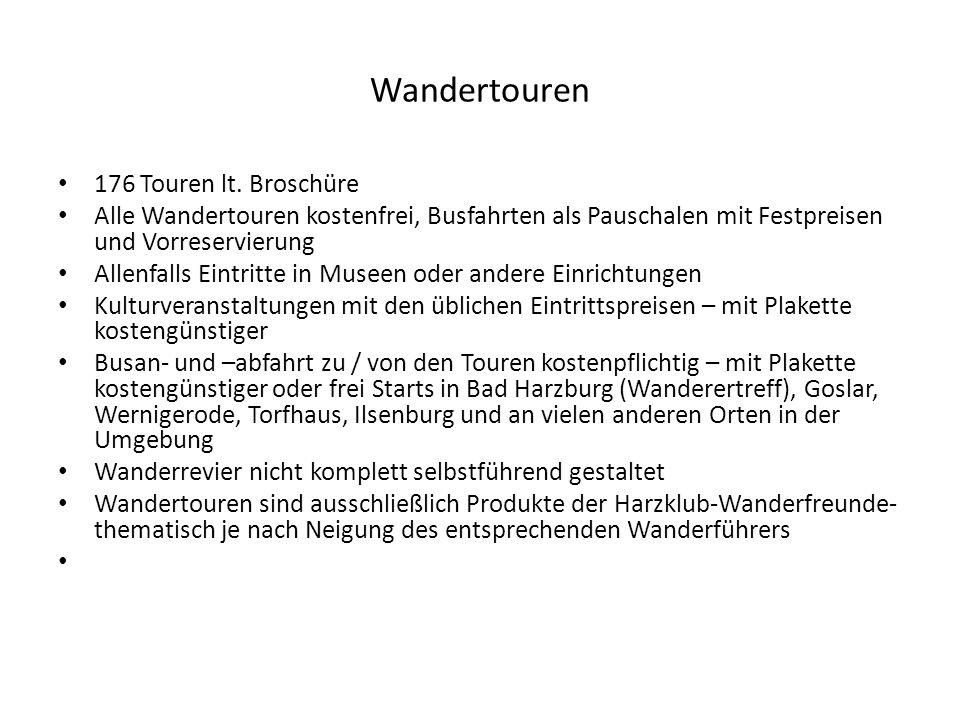 Wandertouren 176 Touren lt. Broschüre Alle Wandertouren kostenfrei, Busfahrten als Pauschalen mit Festpreisen und Vorreservierung Allenfalls Eintritte
