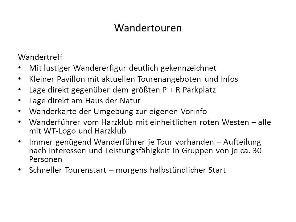 Wandertouren Wandertreff Mit lustiger Wandererfigur deutlich gekennzeichnet Kleiner Pavillon mit aktuellen Tourenangeboten und Infos Lage direkt gegen