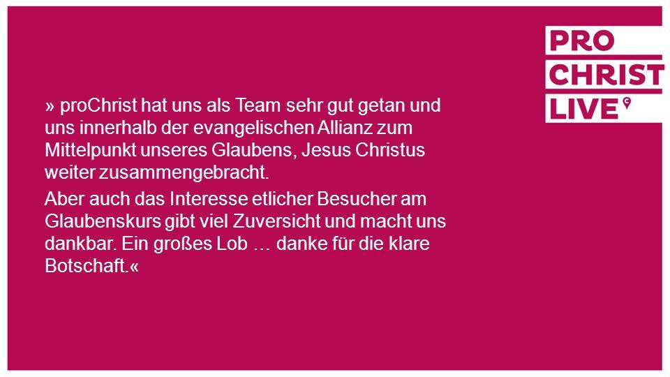 » proChrist hat uns als Team sehr gut getan und uns innerhalb der evangelischen Allianz zum Mittelpunkt unseres Glaubens, Jesus Christus weiter zusamm