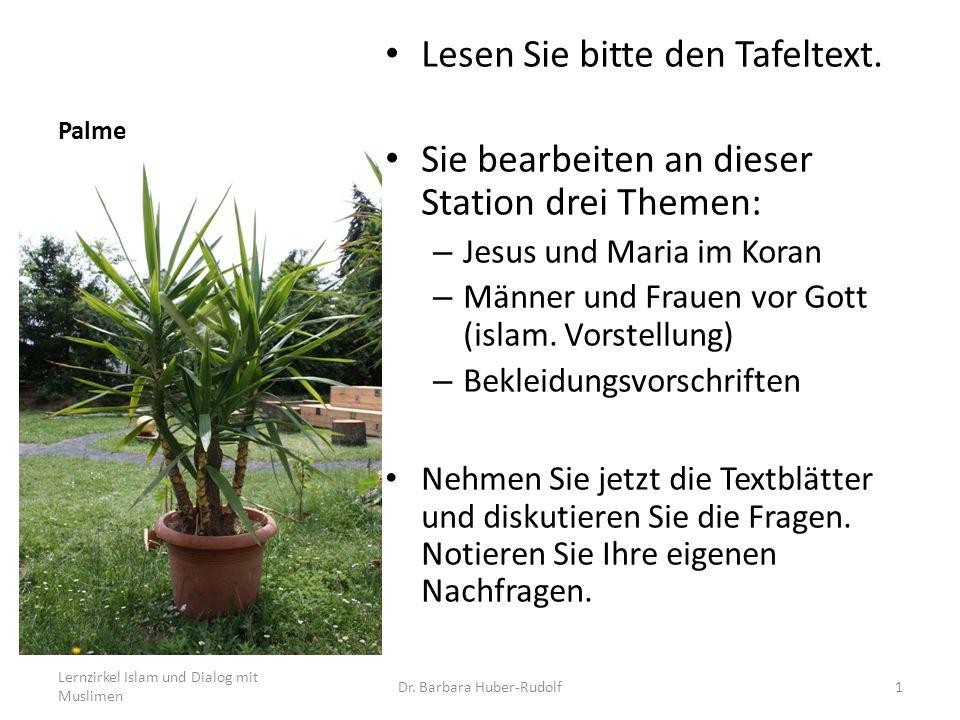 Palme: Jesus und Maria Koran, Sure 19 ab Vers 16 bis Vers 26 Und gedenke auch im Buche der Maria.