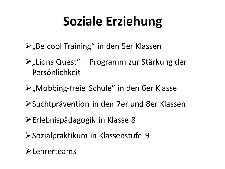 """ """"Be cool Training"""" in den 5er Klassen  """"Lions Quest"""" – Programm zur Stärkung der. Persönlichkeit  """"Mobbing-freie Schule"""" in den 6er Klasse  Sucht"""