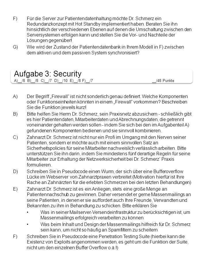 """Aufgabe 3: Security A)__/8 B)__/8 C)__/7 D)__/10 E)__/8 F)__/7 __/48 Punkte Aufgabe 3: Security A)__/8 B)__/8 C)__/7 D)__/10 E)__/8 F)__/7 __/48 Punkte A)Der Begriff """"Firewall ist nicht sonderlich genau definiert."""