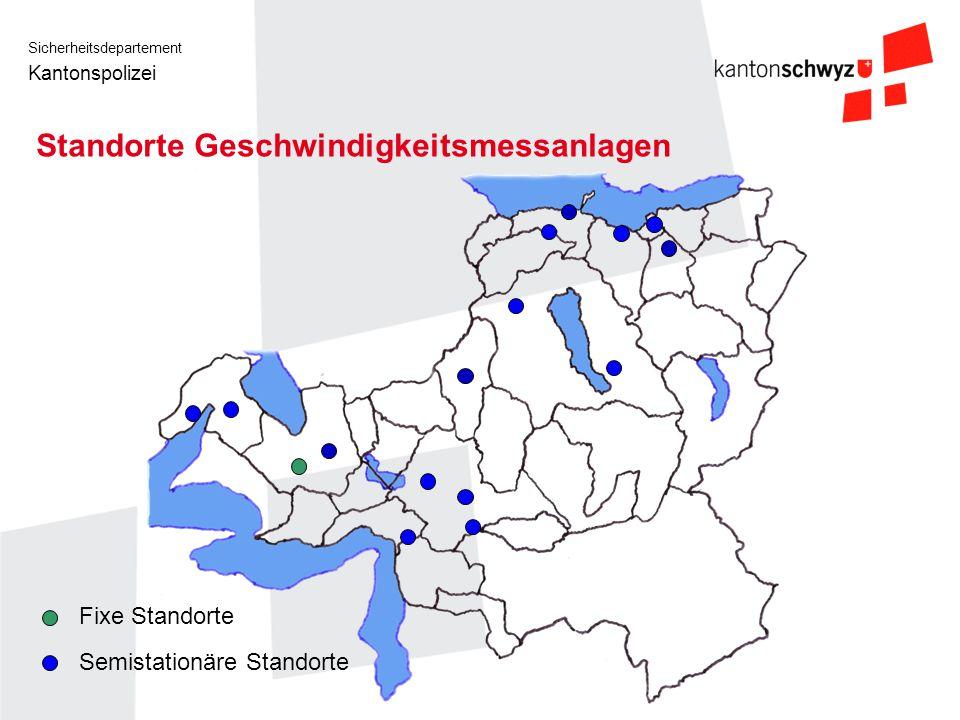 Sicherheitsdepartement Kantonspolizei Standorte Geschwindigkeitsmessanlagen Fixe Standorte Semistationäre Standorte