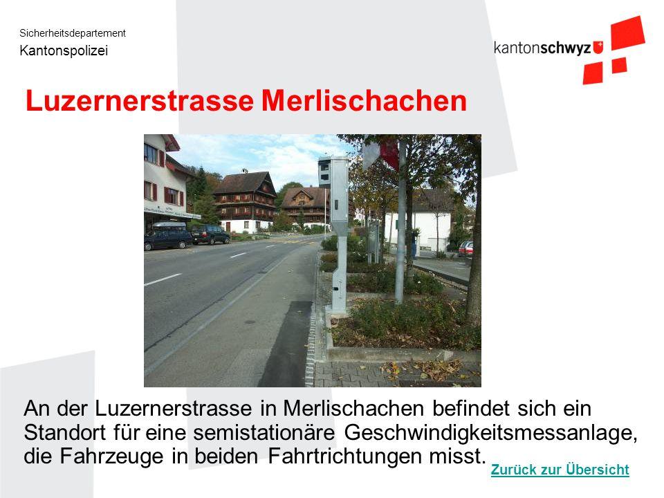 Sicherheitsdepartement Kantonspolizei Luzernerstrasse Merlischachen An der Luzernerstrasse in Merlischachen befindet sich ein Standort für eine semist