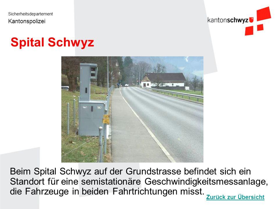 Sicherheitsdepartement Kantonspolizei Spital Schwyz Beim Spital Schwyz auf der Grundstrasse befindet sich ein Standort für eine semistationäre Geschwi